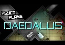 Psyco Plays – Daedalus